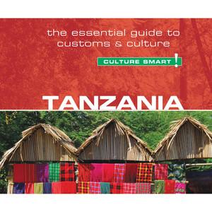 Tanzania - Culture Smart! - The Essential Guide to Customs & Culture (Unabridged) Audiobook