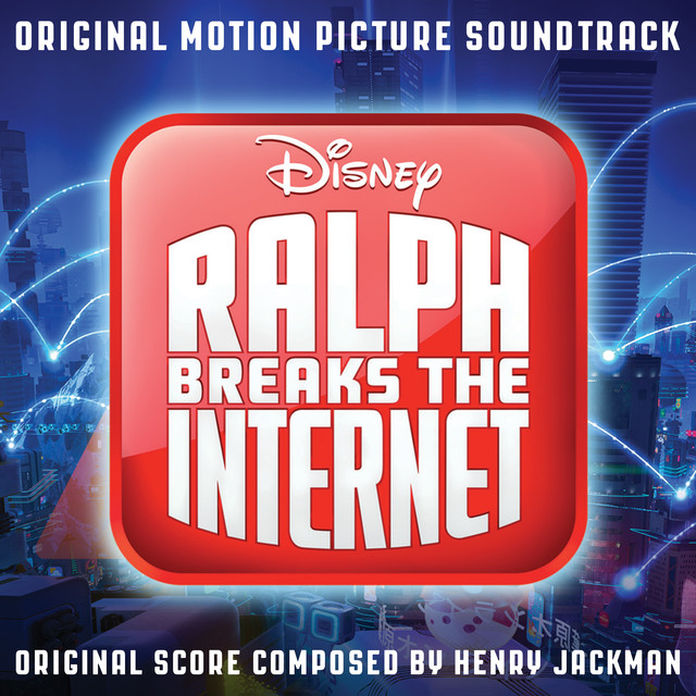Album cover for Ralph Breaks the Internet (Original Motion Picture Soundtrack) by Henry Jackman