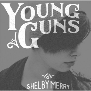Young Guns - Shelby Merry