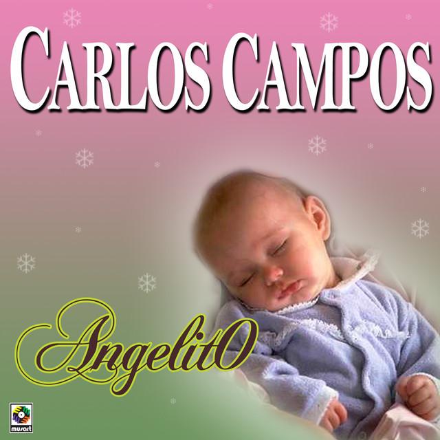 Resultado de imagen para CARLOS CAMPOS ANGELITO