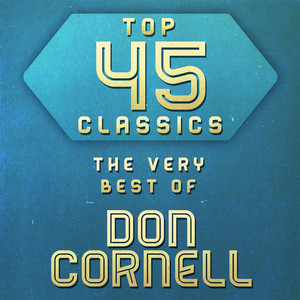 Top 45 Classics - The Very Best of Don Cornell album