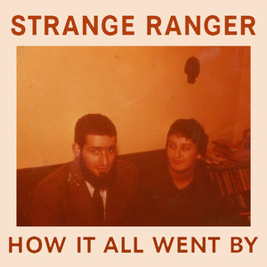 Album cover for How It All Went By by Strange Ranger
