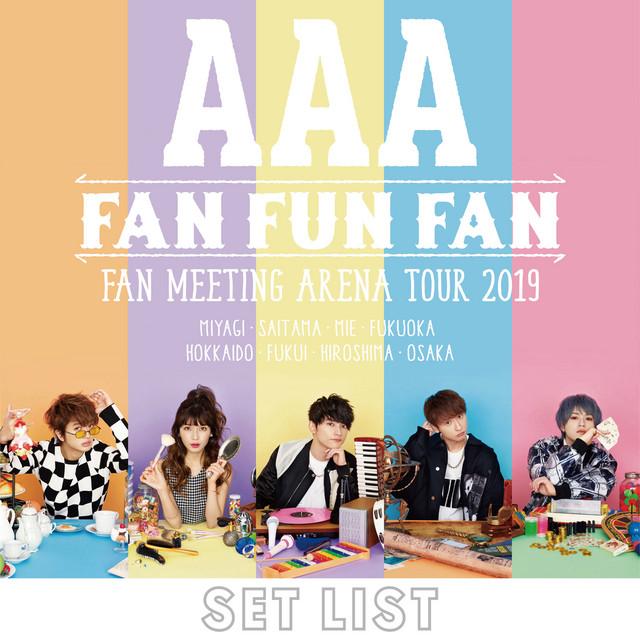 Album cover for AAA FAN MEETING ARENA TOUR 2019 〜FAN FUN FAN〜SETLIST by AAA