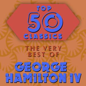 Top 50 Classics - The Very Best of George Hamilton IV album