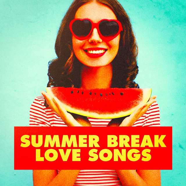 Summer Break Love Songs