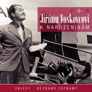 Jan Werich - Jiřímu Voskovcovi k narozeninám