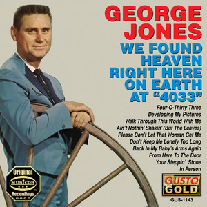 "We Found Heaven Right Here On Earth At ""4033"" - George Jones"