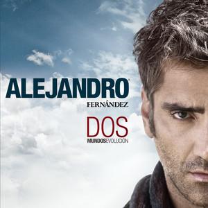 Dos Mundos - Evolución - Alejandro Fernandez