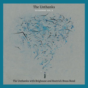 The Unthanks with Brighouse and Rastrick Brass Band (Diversions, Vol. 2) album