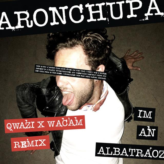 I'm an Albatraoz (Qwazi & Wacam Remix)
