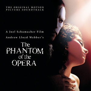 The Phantom of the Opera  - Andrew Lloyd Webber