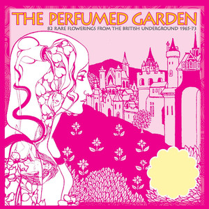 The Perfumed Garden: 80 Rare Flowerings From The British Underground 1965-73, Volumes 1-5