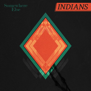 Album cover for somewhere else  by Indians