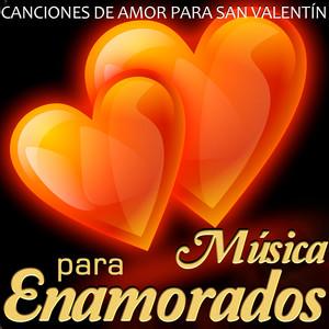 Canciones de Amor para San Valentín. Música para Enamorados