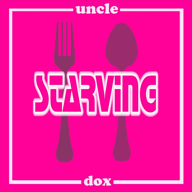 Starving by Uncle Dox