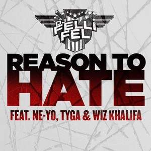 DJ Felli Fel, Ne‐Yo, Tyga, Wiz Khalifa Reason To Hate cover