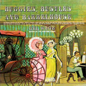 Buggies, Bustles And Barrelhouse album