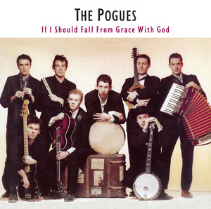 If I Should Fall From Grace With God  - Pogues