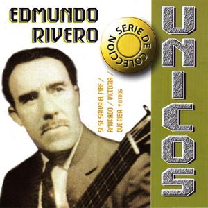 Colección Unicos: Edmundo Rivero album