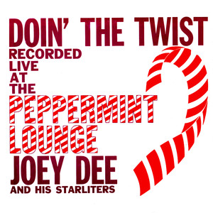Doin' the Twist at the Peppermint Lounge. Recorded Live album