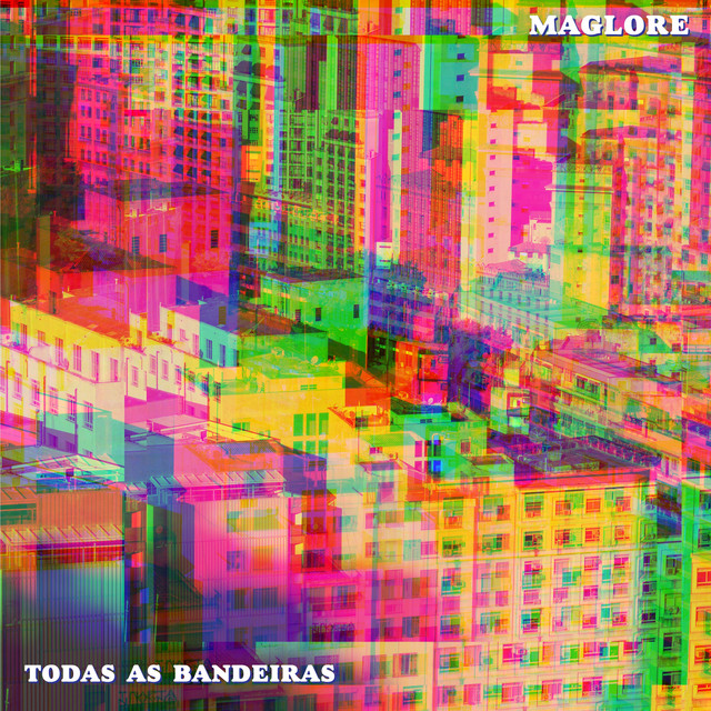 Album cover for Todas as Bandeiras by Maglore