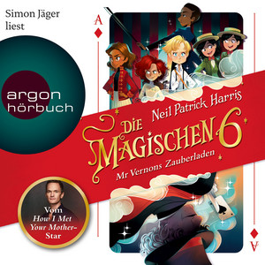 Die magischen Sechs - Mr. Vernons Zauberladen (Autorisierte Lesefassung)
