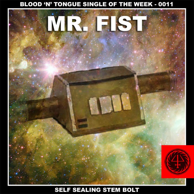 self sealing stem bolt a song by mr fist on spotify
