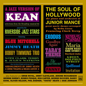 "A Jazz Version of ""Kean"" Played by the Riverside Jazz Stars / ""The Soul of Hollywood"" The Piano and Orchestra of Junior Mance Great Movie Themes Arranged by Melba Liston album"