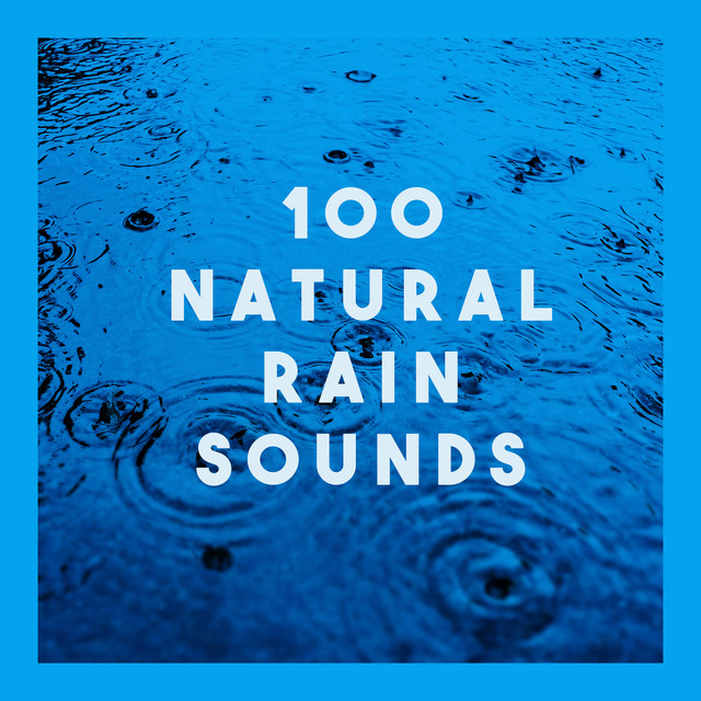 100 Natural Rain Sounds Albumcover