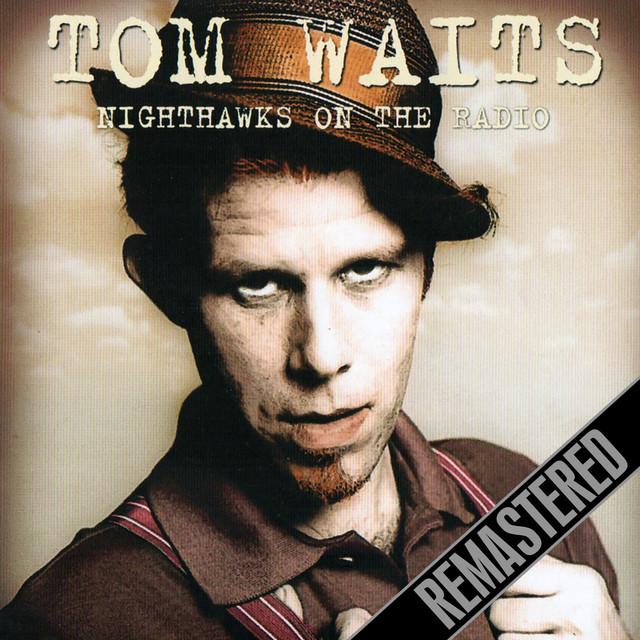 Tom waits nighthawks on the radio on spotify stopboris Choice Image