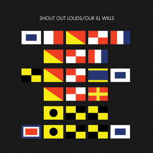 Our Ill Wills - Shout Out Louds