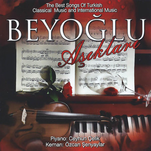 Beyoğlu Aşıkları (The Best Songs of Turkish Classical Music and International Music) Albümü