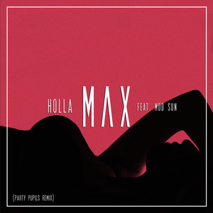 Holla (Party Pupils Remix)