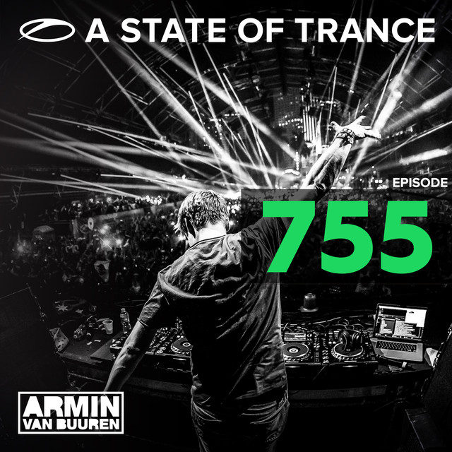 A State Of Trance Episode 755