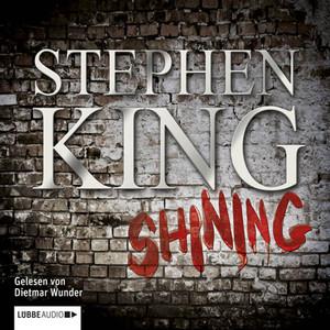 Shining (ungekürzt) Audiobook