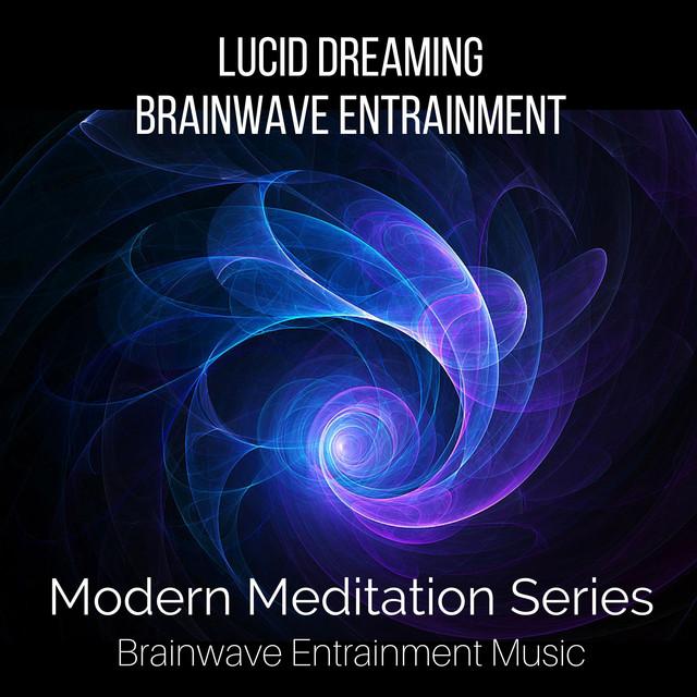 Lucid Dreaming Brainwave Entrainment by Modern Meditation Series on