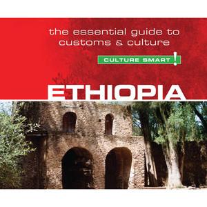 Ethiopia - Culture Smart! - The Essential Guide to Customs & Culture (Unabridged) Audiobook