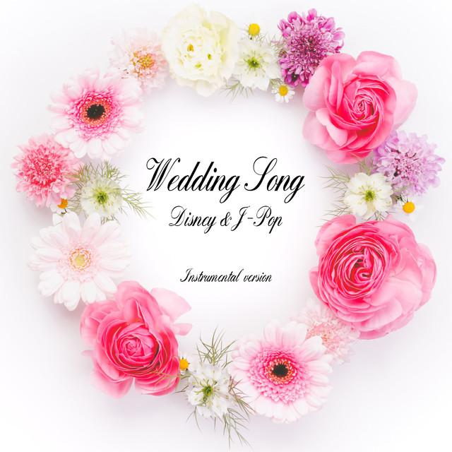 Wedding Song -Disney & J-POP Instrumental Version- By
