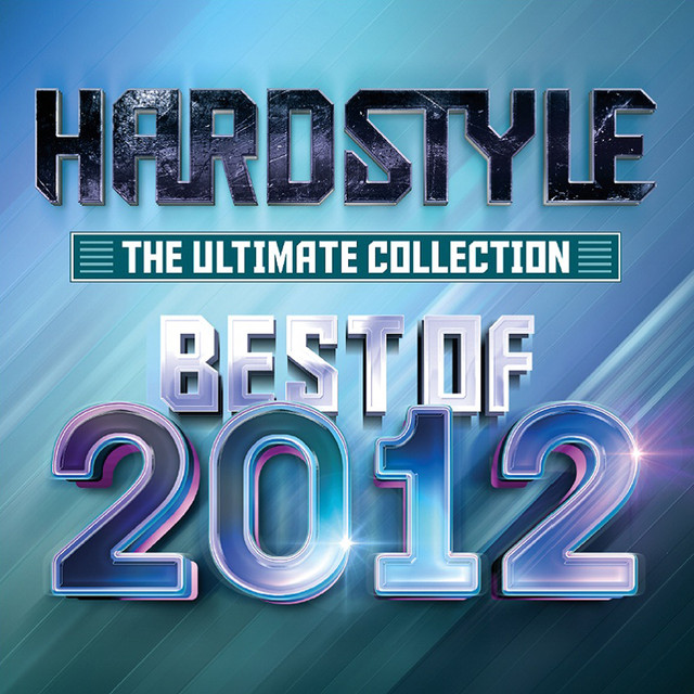 Hardstyle The Ultimate Collection - Best Of 2012