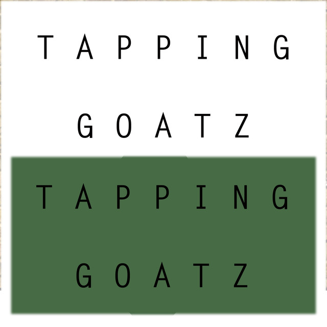 Tapping Goatz