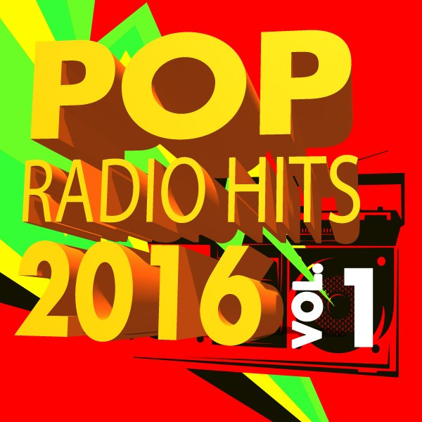 Pop Radio Hits 2016, Vol. 1