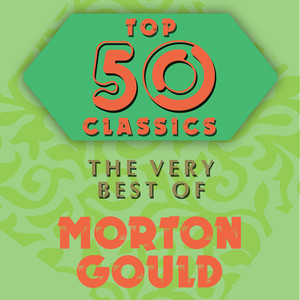 Top 50 Classics - The Very Best of Morton Gould album
