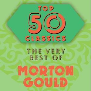 Top 50 Classics - The Very Best of Morton Gould album