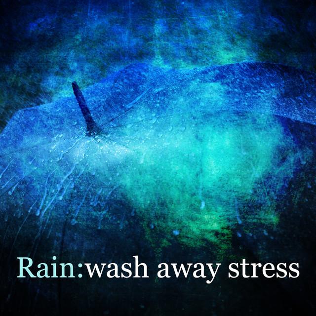 Rain: Wash Away Stress Albumcover