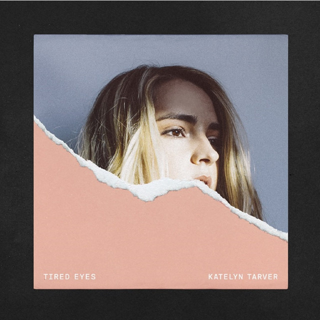 Album cover for Tired Eyes by Katelyn Tarver