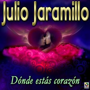 Julio Jaramillo Donde Estas Corazon Songtexte Lyrics