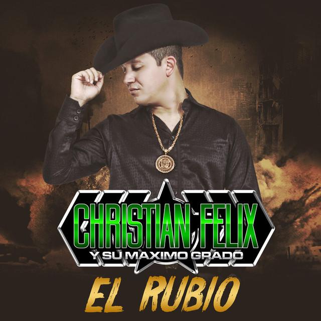 Album cover for El Rubio by Christian Felix y su Maximo Grado