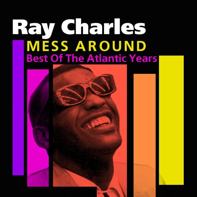 ray charles mess around lyrics lyreka. Black Bedroom Furniture Sets. Home Design Ideas