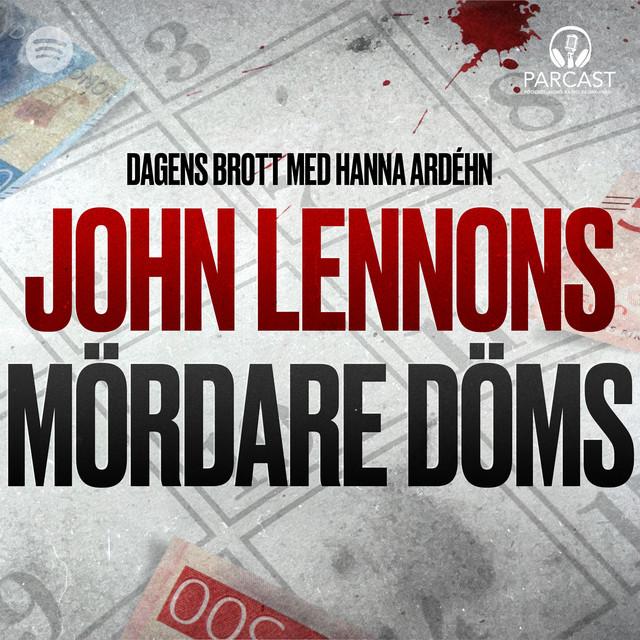 Hanna Ardéhn: John Lennons mördare döms