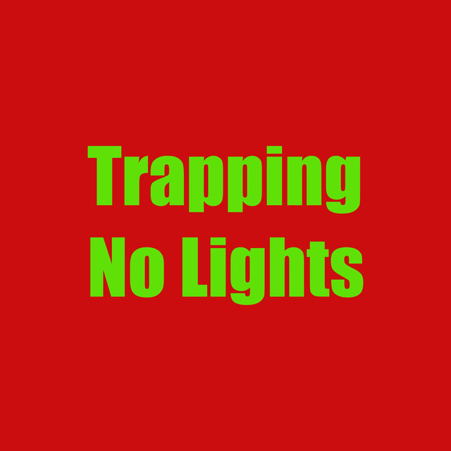 Trapping No Lights
